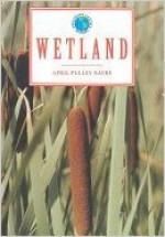 Wetland - April Pulley Sayre, Martha Weston
