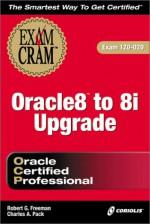 Oracle8 to 8i Upgrade Exam Cram (Exam 1z0-020) - Robert G. Freeman