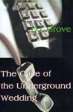 The Case of the Underground Wedding - D.I. Grove