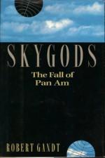 Skygods: The Fall of Pan Am - Robert Gandt