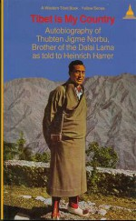 Tibet Is My Country: Autobiography of Thubten Jigme Norbu, Brother of the Dalai Lama as Told to Heinrich Harrer - Thubten Jigme Norbu, Heinrich Harrer