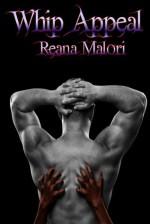 Whip Appeal - Reana Malori