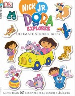 Dora the Explorer: Ultimate Sticker Book - Laura Gilbert