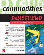 Commodities Demystified - Scott Frush
