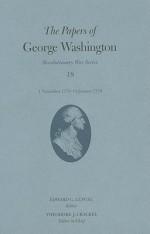 The Papers of George Washington, Revolutionary War Volume 18: 1 November 1778-14 January 1779 - George Washington, Edward G. Lengel