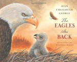 The Eagles are Back - Jean Craighead George, Wendell Minor