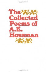 The Collected Poems - A.E. Housman