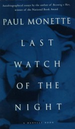 Last Watch of the Night: Essays Too Personal and Otherwise - Paul Monette