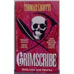 Grimscribe: His Lives and Works - Thomas Ligotti