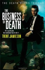 The Business of Death - Trent Jamieson