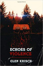 Echoes of Violence - Glen Krisch