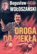 Droga do piekła Stalin1941 - 1945 - Bogusław Wołoszański