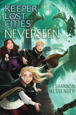 Neverseen (Keeper of the Lost Cities Book 4) - Shannon Messenger