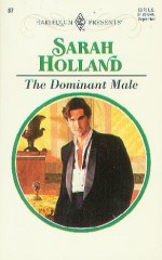 The Dominant Male - Sarah Holland