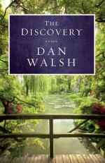 The Discovery: A Novel by Walsh, Dan (2012) Paperback - Dan Walsh