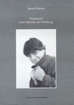 Fragmente einer Sprache der Dichtung: Grazer Poetikvorlesung - Raoul Schrott