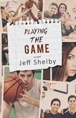 Playing The Game - Jeff Shelby