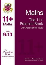 Maths: The 11+ Practice Book with Assessment Tests (Ages 9-10) - Richard Parsons
