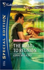 The Road To Reunion (Family Found, Book 10) - Gina Wilkins