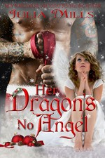 Her Dragon's No Angel (Dragon Guard Series Book 11) - Julia Mills, Linda Boulanger, Lisa Miller, Shauna Kruse
