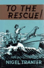 To the Rescue! - Nigel Tranter