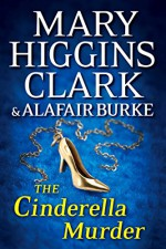 The Cinderella Murder: An Under Suspicion Novel - Alafair Burke, Mary Higgins Clark