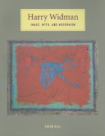 Harry Widman: Image, Myth, and Modernism - Roger Hull