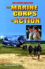 The Marine Corps in Action - Nathan Aaseng