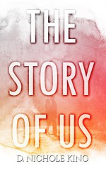 The Story of Us - d. Nichole King