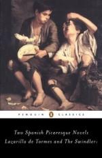 The Swindler and Lazarillo de Tormes: Two Spanish Picaresque Novels (Penguin Classics) - Francisco de Queve do, Francisco de Quevedo, Michael Alpert