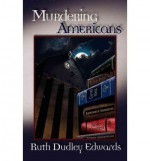 [ [ [ Murdering Americans: A Robert Amiss/Baronness Jack Troutback Mystery (Robert Amiss/Baronness Jack Troutback Myteries) - IPS [ MURDERING AMERICANS: A ROBERT AMISS/BARONNESS JACK TROUTBACK MYSTERY (ROBERT AMISS/BARONNESS JACK TROUTBACK MYTERIES) - IPS - Ruth Dudley Edwards