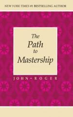 The Path to Mastership - John-Roger
