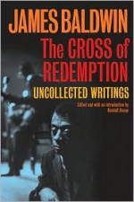 The Cross of Redemption: Uncollected Writings - Randall Kenan, James Baldwin