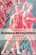 History of the Russian Revolution - Leon Trotsky, Max Eastman, Ahmed Shawki