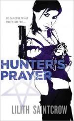 Hunter's Prayer - Lilith Saintcrow