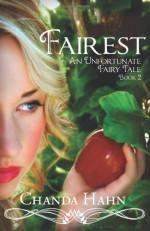 By Chanda Hahn Fairest: An Unfortunate Fairy Tale Book 2 (Volume 2) [Paperback] - Chanda Hahn