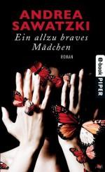 Ein allzu braves Mädchen: Roman (German Edition) - Andrea Sawatzki