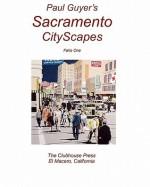 Paul Guyer's Sacramento Cityscapes - Paul Guyer