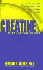 Creatine: What You Need to Know - Edmund R. Burke