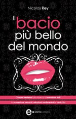 Il bacio più bello del mondo (eNewton Narrativa) (Italian Edition) - Nicolas Rey