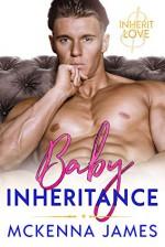 Baby Inheritance (Inherit Love) - McKenna James