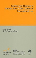 Content and Meaning of National Law in the Context of Transnational Law - Henk Snijders, Stefan Vogenauer