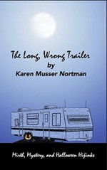 The Long, Wrong Trailer - Karen Musser Nortman