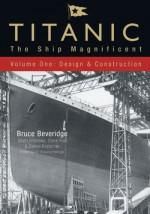 Titanic - The Ship Magnificent Vol I - Bruce Beveridge, Scott Andrews, Steve Hall, Daniel Klistorner