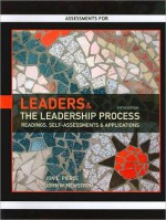 Assessment for Leaders & the Leadership Process: Readings, Self-Assessments & Applications - Jon L. Pierce, John W. Newstrom