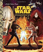 Star Wars: Revenge of the Sith (Star Wars) (Little Golden Book) - Geof Smith, Patrick Spaziante