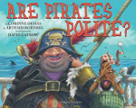 Are Pirates Polite? - Corinne Demas, Artemis Roehrig, David Catrow