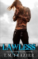 Lawless: King Book 3 - T.M. Frazier