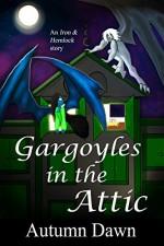 Gargoyles in the Attic (Iron & Hemlock Book 3) - Autumn Dawn