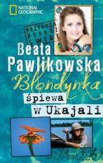 Blondynka spiewa w Ukajali (polish) - Pawlikowska Beata